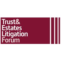 Trust, Estates and Litigation Forum